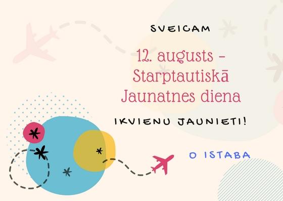 12. augusts – Starptautiskā Jaunatnes diena